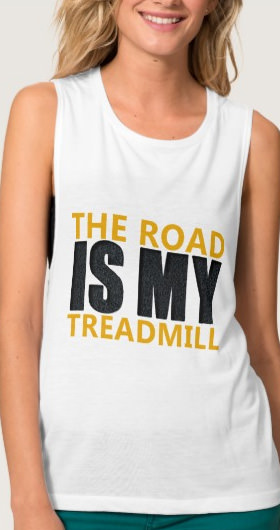 The Road Is My Treadmill Women's Shirt