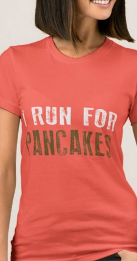 I Run For Pancakes Women's Shirt