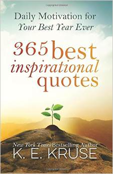 365 Best Inspirational Quotes : Daily Motivation For Your Best Year Ever<br />
