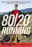 80/20 Running : Run Stronger and Race Faster By Training Slower<br />