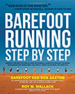 Barefoot Running Step by Step : Running with More Speed, Less Impact, Fewer Injuries and More Fun<br />