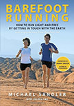 Barefoot Running : How to Run Light and Free by Getting in Touch with the Earth<br />