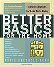 Better Basics for the Home : Simple Solutions for Less Toxic Living<br />