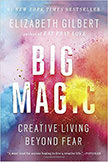 Big Magic : Creative Living Beyond Fear<br />