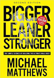 Bigger Leaner Stronger : The Simple Science of Building the Ultimate Male Body<br />