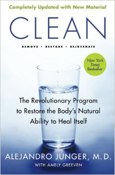Clean : The Revolutionary Program to Restore the Body's Natural Ability to Heal Itself<br />