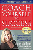 Coach Yourself to Success : 101 Tips from a Personal Coach for Reaching Your Goals at Work and in Life<br />