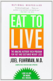 Eat to Live : The Amazing Nutrient-Rich Program for Fast and Sustained Weight Loss<br />
