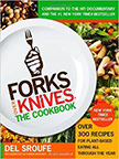 Forks Over Knives : Over 300 Recipes for Plant-Based Eating All Through the Year<br />