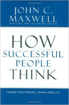 How Successful People Think : Change Your Thinking, Change Your Life<br />