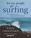 Let My People Go Surfing : The Education of a Reluctant Businessman<br />