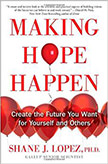 Making Hope Happen : Create the Future You Want for Yourself and Others<br />