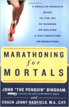 Marathoning for Mortals : A Regular Person's Guide to the Joy of Running or Walking a Half-Marathon or Marathon<br />