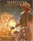 MaryJane's Ideabook, Cookbook, Lifebook : For the Farmgirl in All of Us<br />