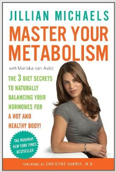 Master Your Metabolism : The 3 Diet Secrets to Naturally Balancing Your Hormones for a Hot and Healthy Body<br />