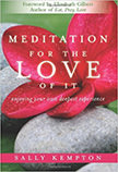 Meditation for the Love of It : Enjoying Your Own Deepest Experience<br />