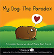 My Dog: The Paradox : A Lovable Discourse about Man's Best Friend<br />