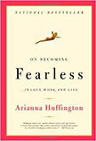 On Becoming Fearless...in Love, Work, and Life :