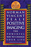 Positive Imaging : The Powerful Way to Change Your Life<br />
