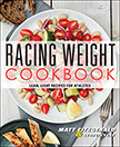 Racing Weight Cookbook : Lean, Light Recipes for Athletes<br />