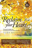 Reclaim Your Heart : Personal insights on breaking free from life's shackles<br />