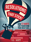 Resolutions That Stick : How 12 Habits Can Transform Your New Year<br />