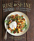 Rise and Shine : Better Breakfasts for Busy Mornings<br />