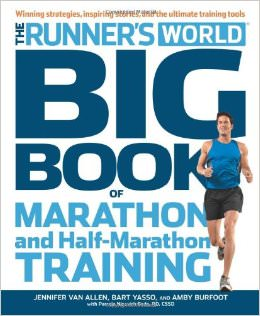 Runner's World Big Book of Marathon and Half-Marathon Training : Winning Strategies, Inpiring Stories, and the Ultimate Training Tools<br />