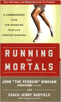 Running for Mortals : A Commonsense Plan for Changing Your Life With Running<br />