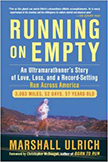 Running on Empty : An Ultramarathoner's Story of Love, Loss, and a Record-Setting Run Across America<br />