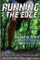 Running the Edge : Discover the Secrets to Better Running and a Better Life<br />