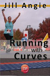 Running with Curves : Why You're Not Too Fat to Run, and the Skinny on How to Start Today<br />