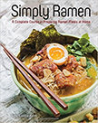 Simply Ramen : A Complete Course in Preparing Ramen Meals at Home<br />