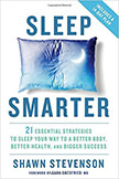 Sleep Smarter : 21 Essential Strategies to Sleep Your Way to A Better Body, Better Health, and Bigger Success<br />