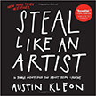 Steal Like an Artist : 10 Things Nobody Told You About Being Creative<br />