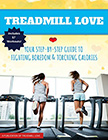 Strategies for Maximizing Your Treadmill Workouts : Your Step-By-Step Guide to Fighting Boredom and Torching Calories<br />