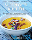 Superfood Kitchen : Cooking with Nature's Most Amazing Foods<br />