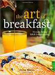 The Art of Breakfast : How to Bring B&amp;B Entertaining Home<br />