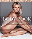 The Body Book : The Law of Hunger, the Science of Strength, and Other Ways to Love Your Amazing Body<br />