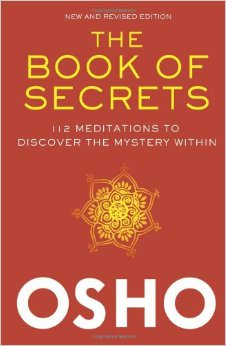 The Book of Secrets : 112 Meditations to Discover the Mystery Within<br />
