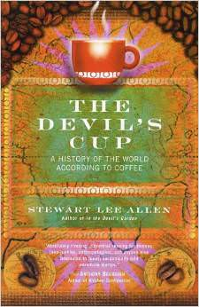 The Devil's Cup : A History of the World According to Coffee<br />
