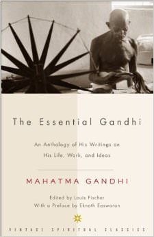 The Essential Gandhi : An Anthology of His Writings on His Life, Work, and Ideas<br />