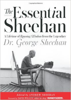The Essential Sheehan : A Lifetime of Running Wisdom from the Legendary Dr. George Sheehan<br />