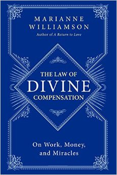 The Law of Divine Compensation : On Work, Money, and Miracles<br />
