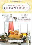 The Naturally Clean Home : 150 Super-Easy Herbal Formulas for Green Cleaning<br />