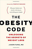 The Obesity Code : Unlocking the Secrets of Weight Loss<br />