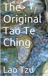 The Original Tao Te Ching :
