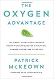 The Oxygen Advantage : Proven Breathing Techniques to Help You Become Healthier, Slimmer, Faster, and Fitter<br />