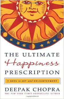 The Ultimate Happiness Prescription : 7 Keys to Joy and Enlightenment<br />