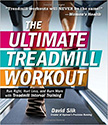 The Ultimate Treadmill Workout : Run Right, Hurt Less, and Burn More with Treadmill Interval Training<br />